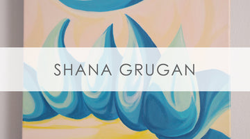 Meet the Artist Series:  Shana Grugan