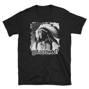 """Got Screwed"" American Indian T-Shirt"