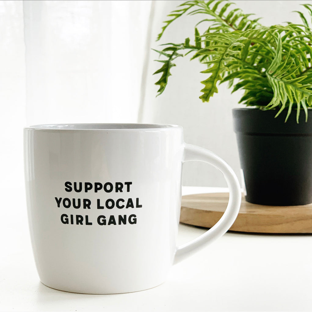 Support Your Local Girl Gang Mug LAST CHANCE