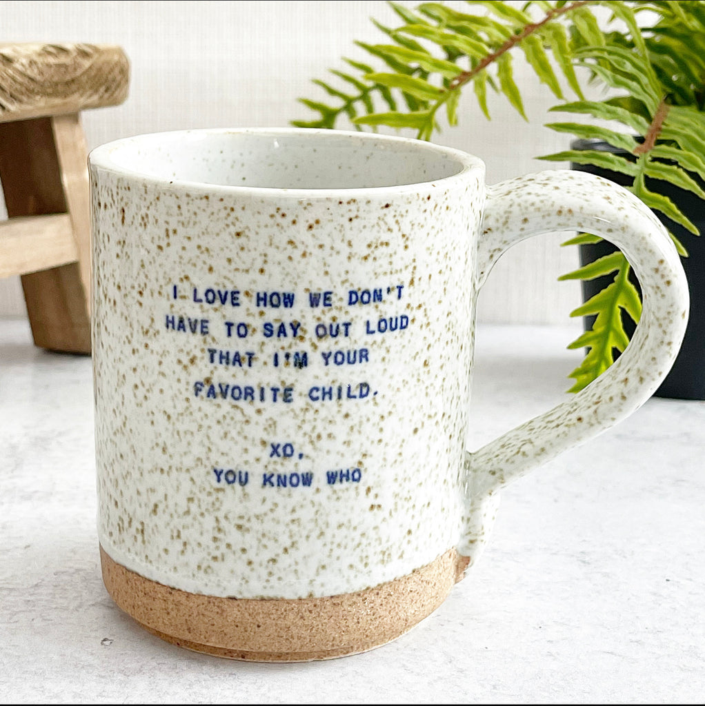 Quote Mug - (Child) Your Favorite Child