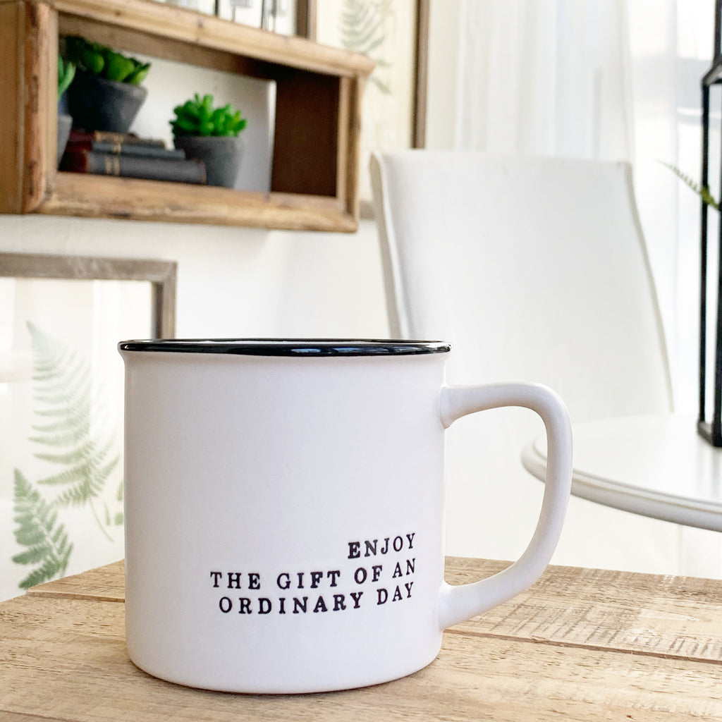 Enjoy the Gift of an Ordinary Day Mug