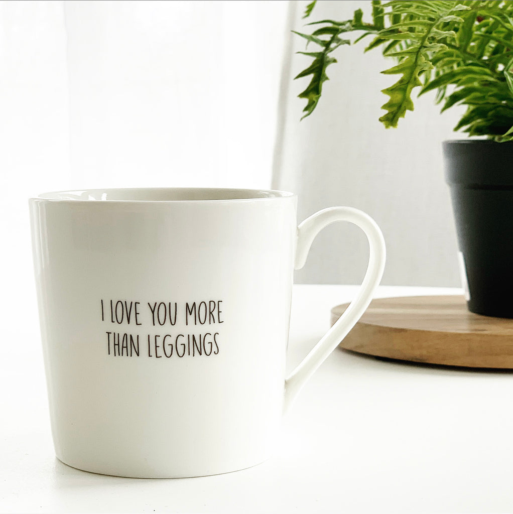 Love You More Than Leggings Mug