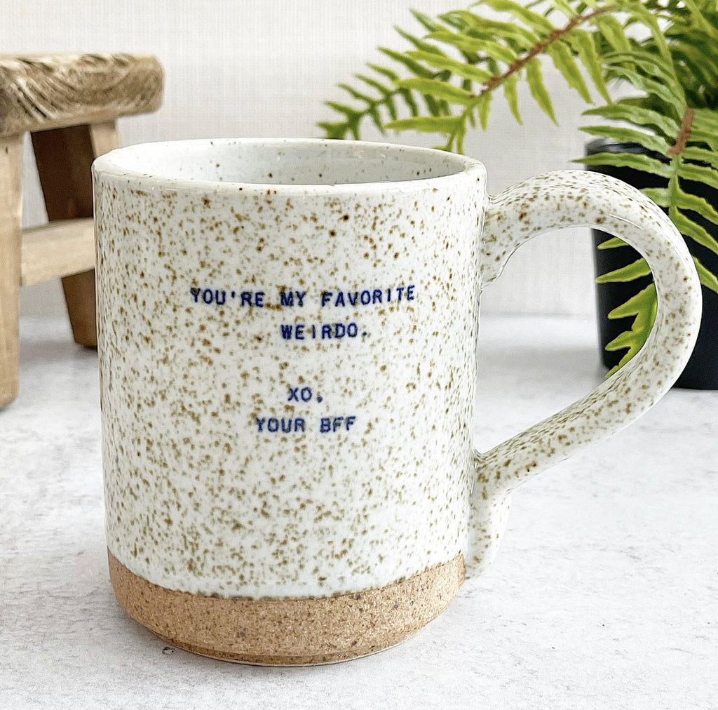Quote Mug - (BFF) Favorite Weirdo
