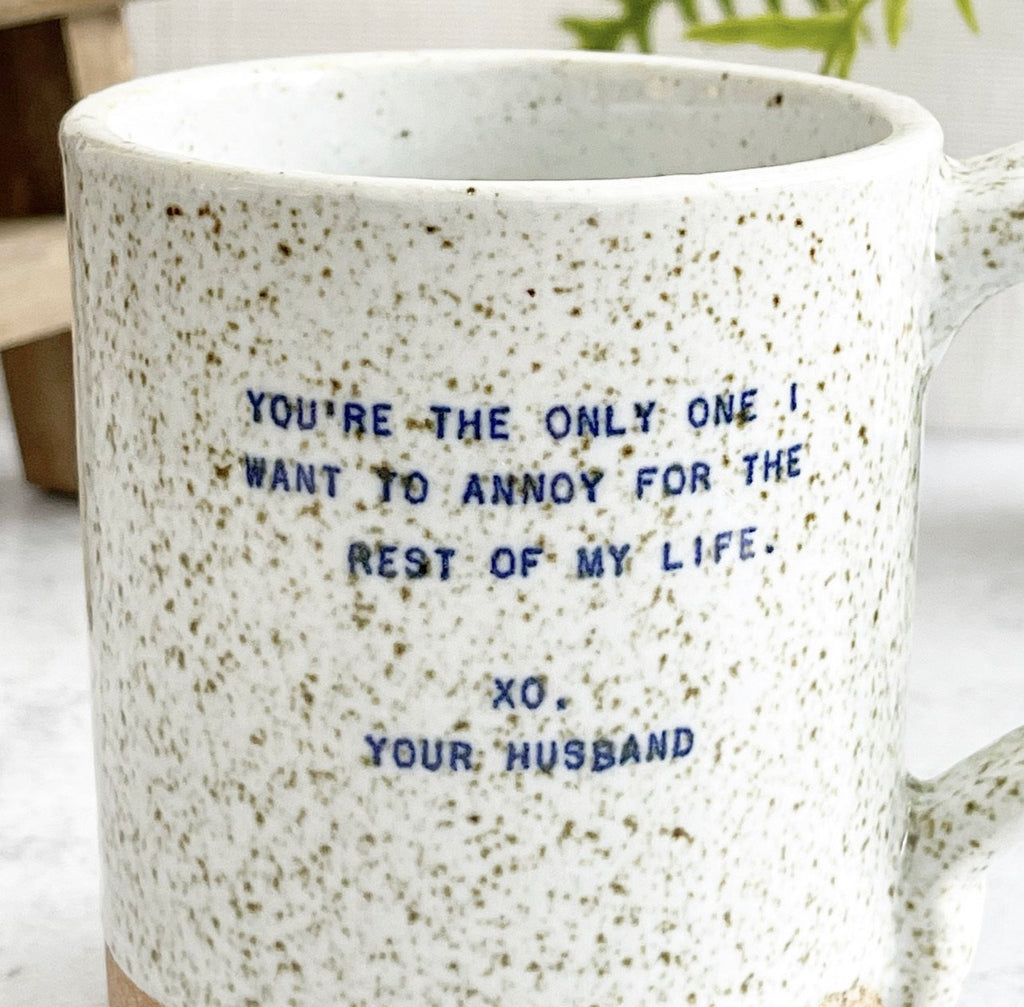 Quote Mug - (Husband) Annoy For The Rest Of My Life