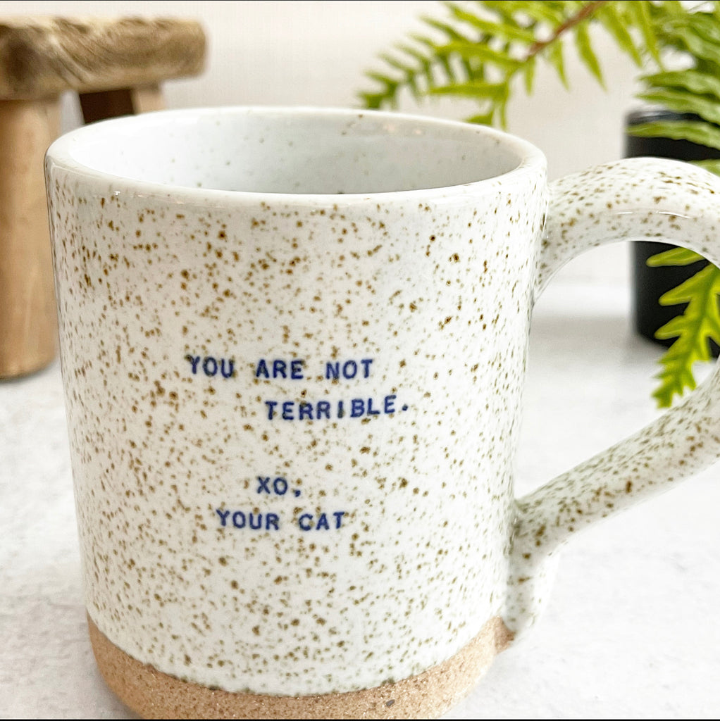Quote Mug - (Cat) You're Not Terrible