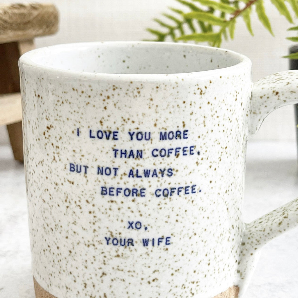 Quote Mug - (Wife) Love You More Than Coffee