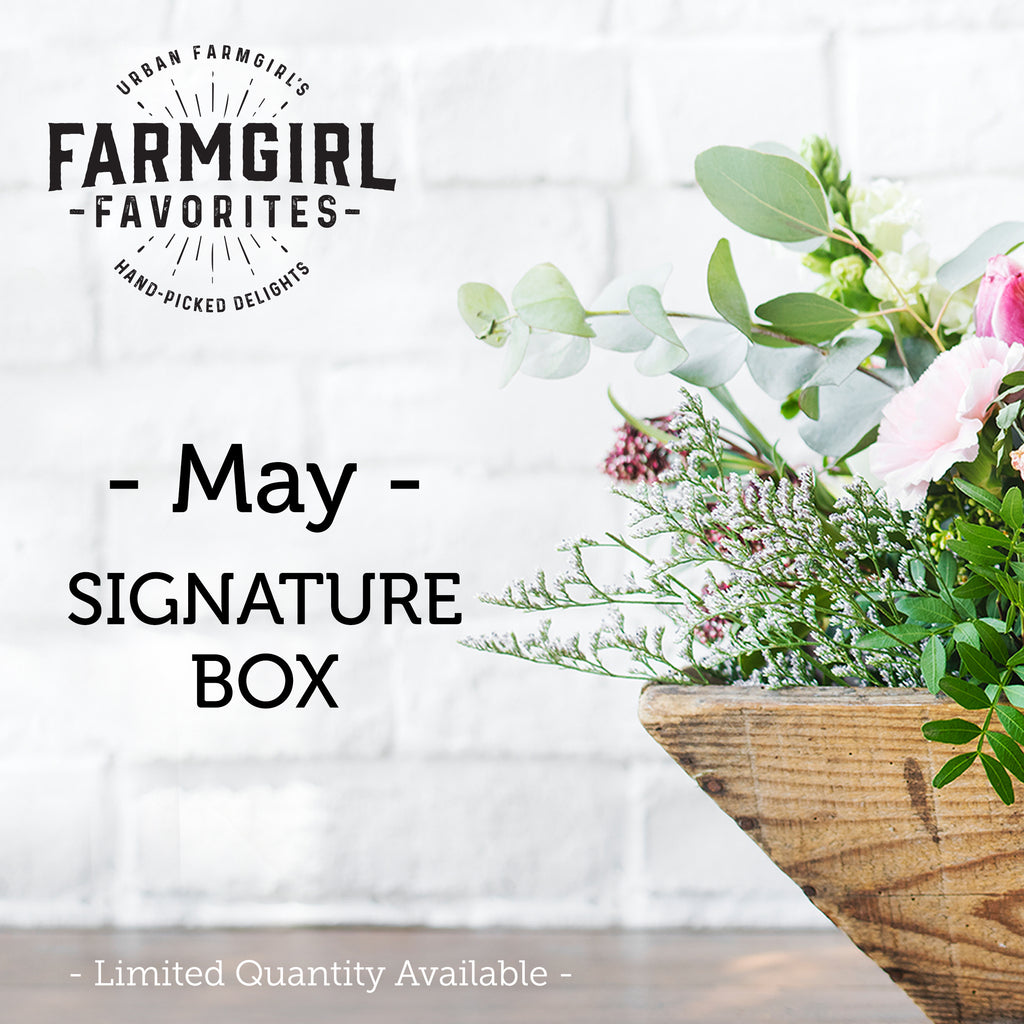 May Farmgirl Favorites Signature Box ***Pre-Sale***