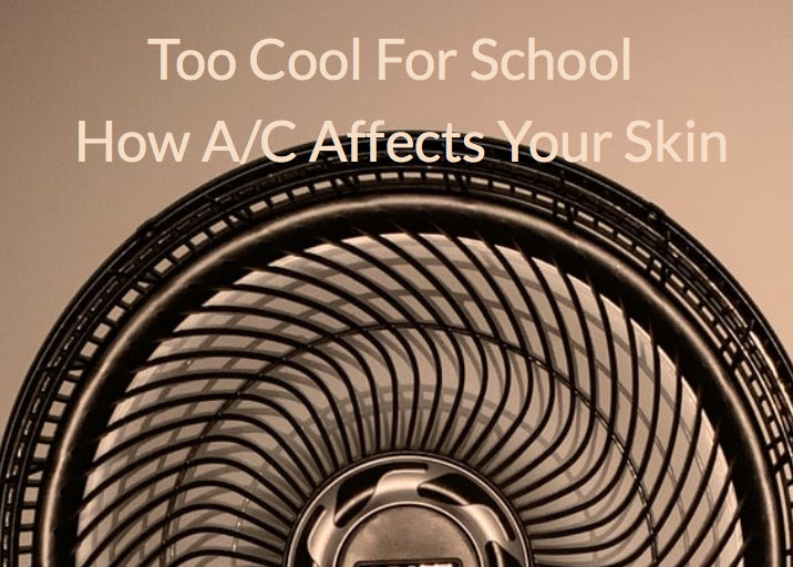 Too Cool for School: How Air Conditioning Affects your Skin