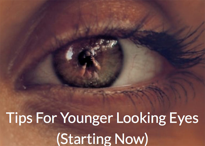 The Solutions for Younger-Looking Eyes (Starting Now)