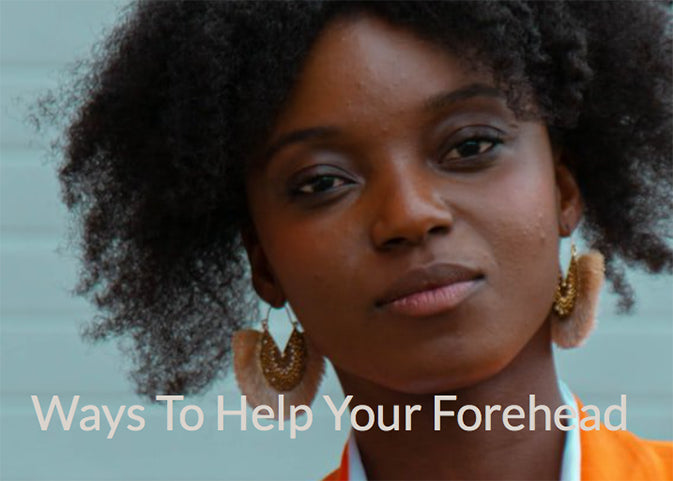 Ways to Help Your Forehead