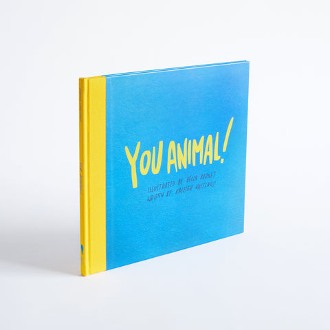 You Animal! - By Becca Barnet - and Kaleigh Hastings