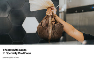 Ultimate Guide to Cold Brew - Digital Magazine