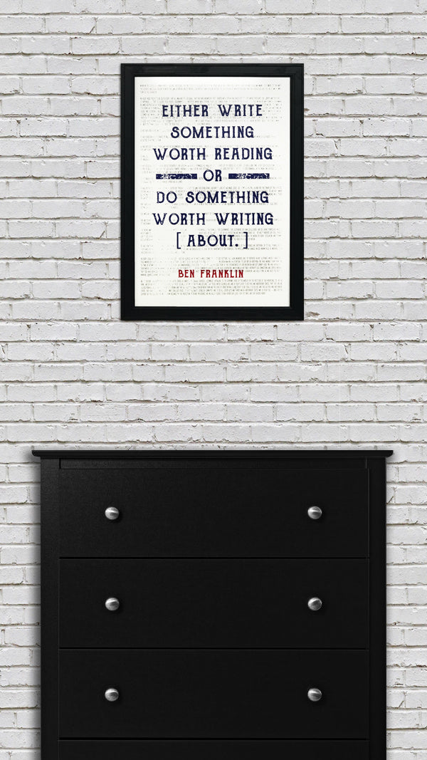 Ben Franklin Patriotic Poster Art - Write Something or Do Something Motivational Poster - 13x19""