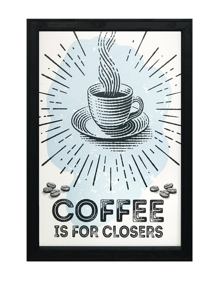 Coffee Is For Closers Poster Art Print Light Blue and Black - 13x19""