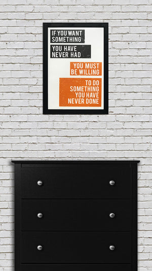 Want Something Do Something Motivational Art Poster Orange - 13x19""