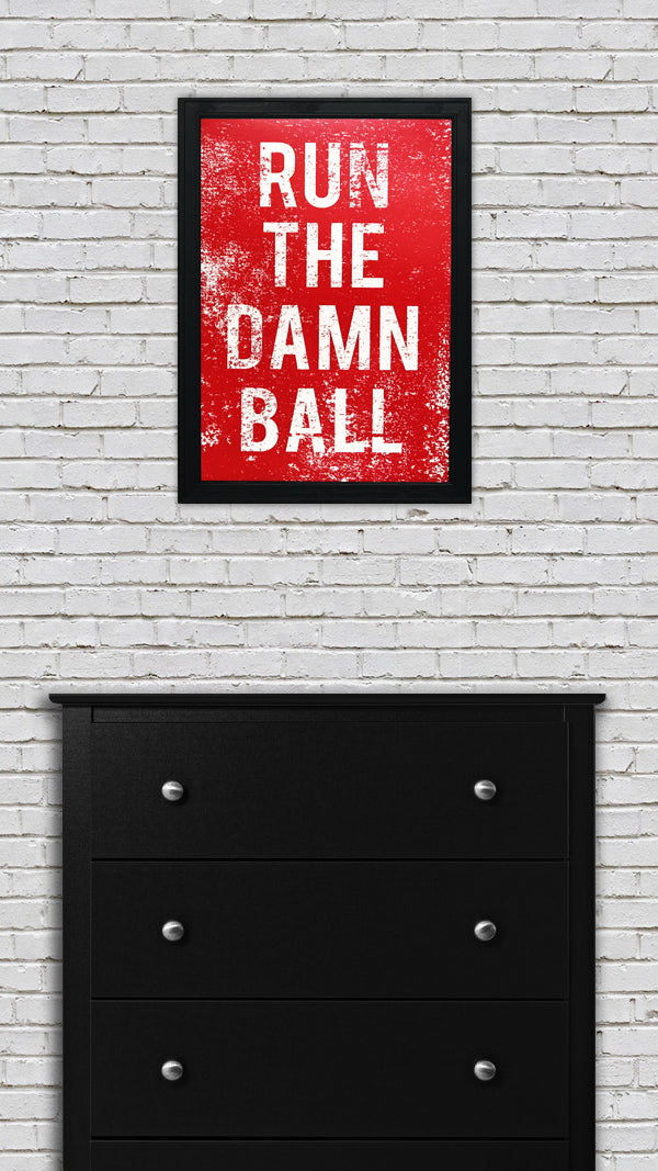 "Nebraska Football Inspired ""Run The Damn Ball"" Poster Art - 13x19"""