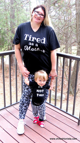 Tired as a Mother/ I'm Not Tired / Mommy & Me Set