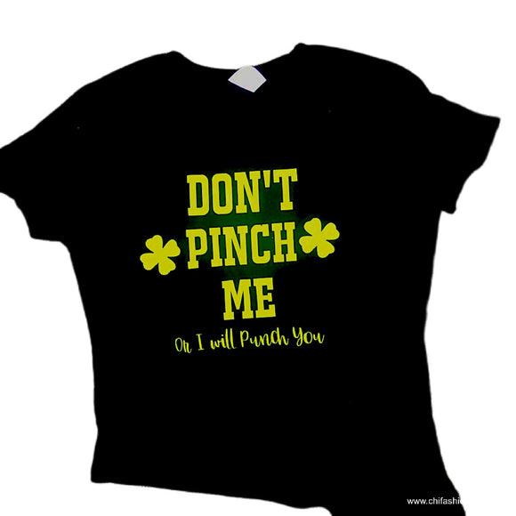 Don't Pinch Me- Adult St. Patrick's Day Tee