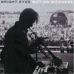 Bright Eyes - Motion Sickness (Live Recordings)
