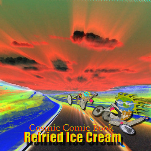 Refried Ice Cream - Cosmic Comic Book