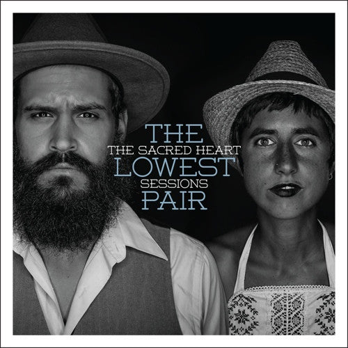 The Lowest Pair - The Sacred Heart Sessions