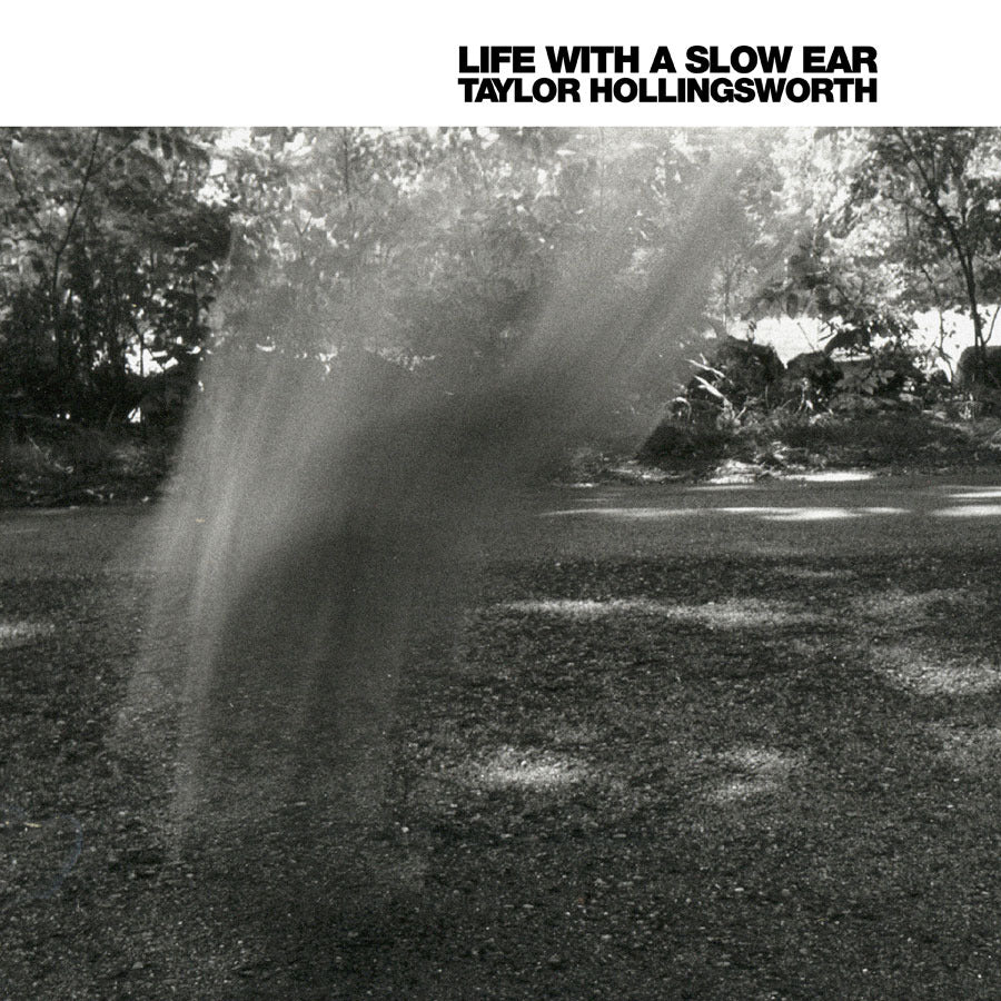 Taylor Hollingsworth - Life with a Slow Ear