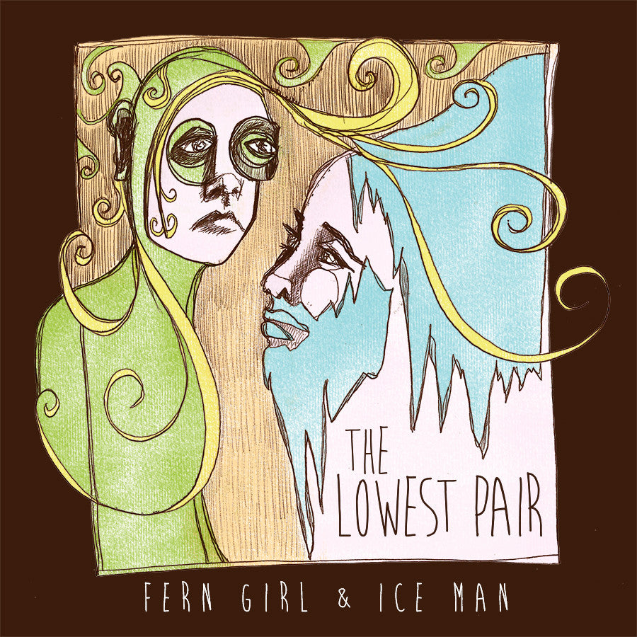 The Lowest Pair - Fern Girl & Ice Man