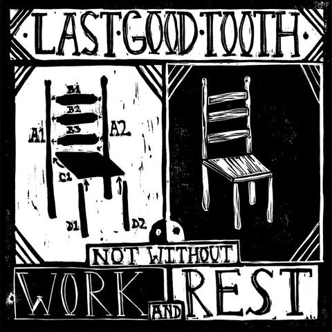 Last Good Tooth - Not Without Work and Rest