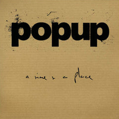 Popup - A Time & A Place