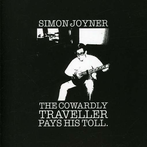 Simon Joyner - The Cowardly Traveller Pays His Toll