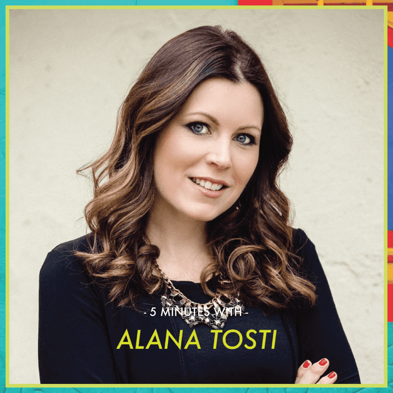 5 Minutes With: Alana Tosti