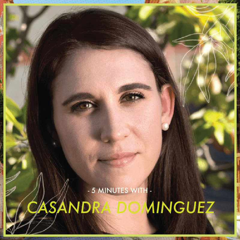 5 Minutes With: Casandra Dominguez