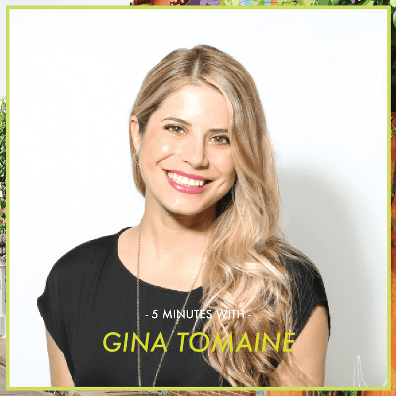 5 Minutes With: Gina Tomaine