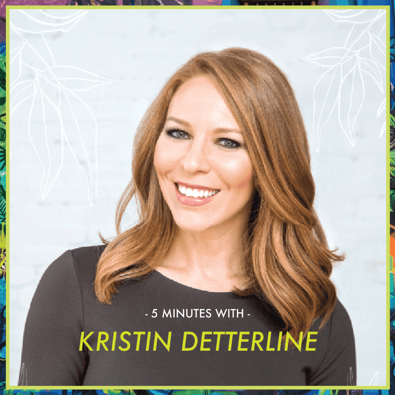 5 Minutes With: Kristin Detterline