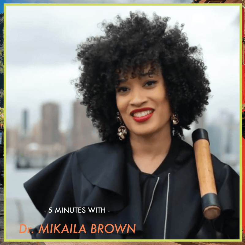 5 Minutes With: Dr. Mikaila Brown