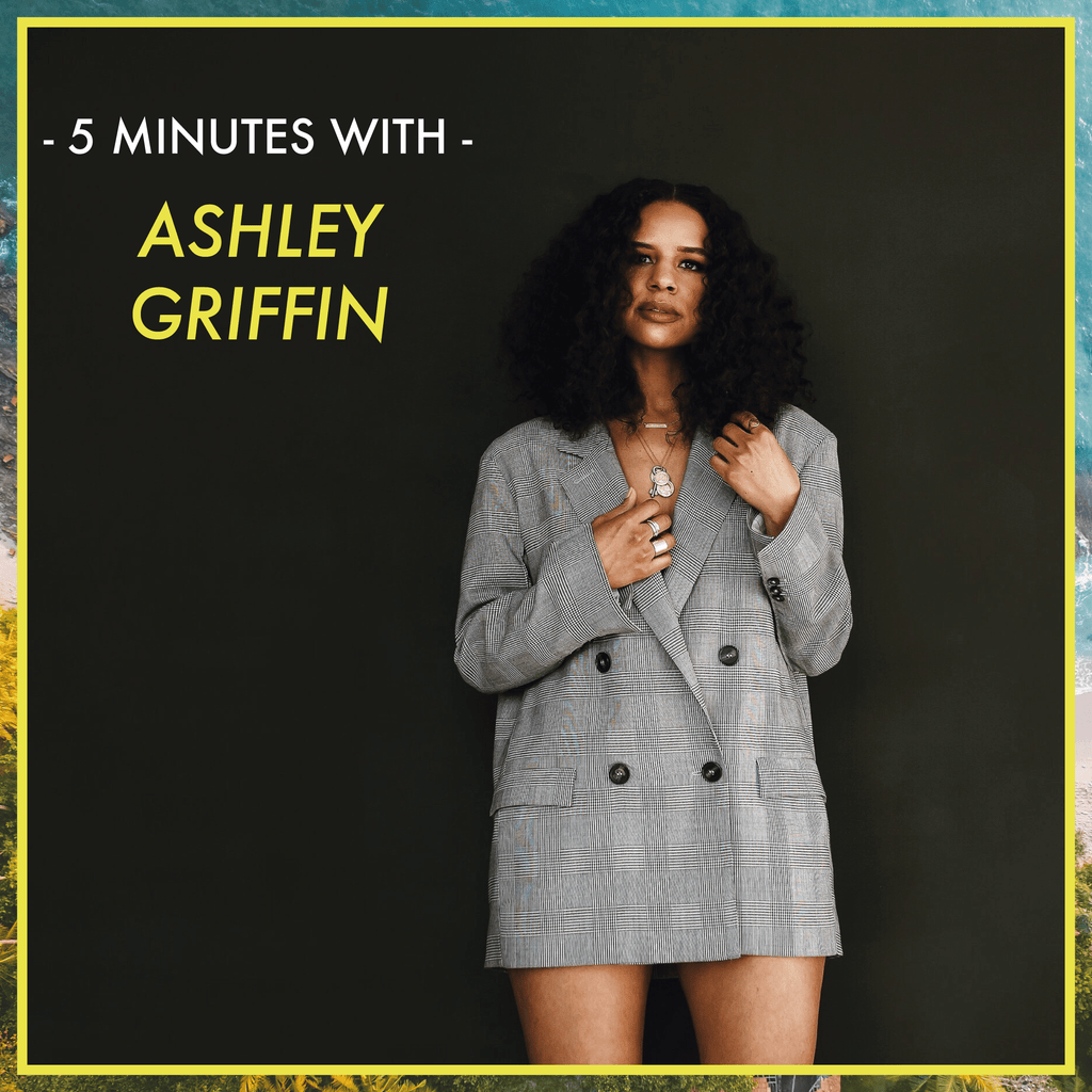 5 Minutes With: Ashley Griffin