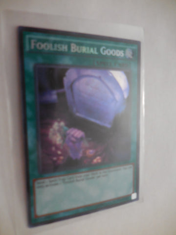 FOOLISH BURIAL GOODS SECRET RARE- UNLIMITED