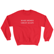 Make Memes Great Again Campaign Sweatshirt
