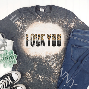I Love You/F*ck You T-Shirt