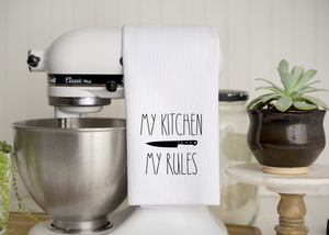 My Kitchen My Rules Towel