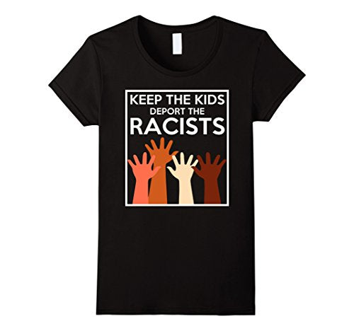 Keep The Kids Deport The Racists Defend DACA T Shirt