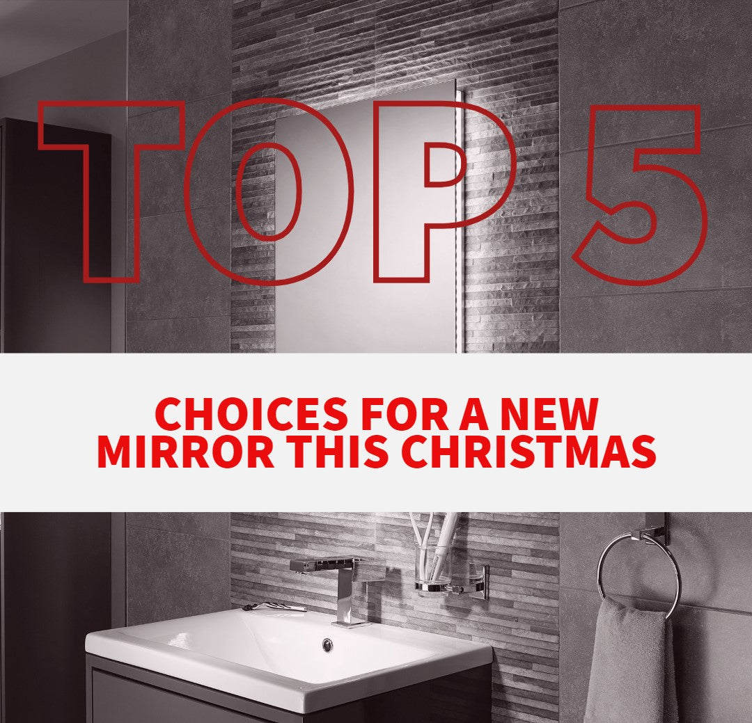 Our Top 5 Choices for a New Bathroom Mirror This Christmas