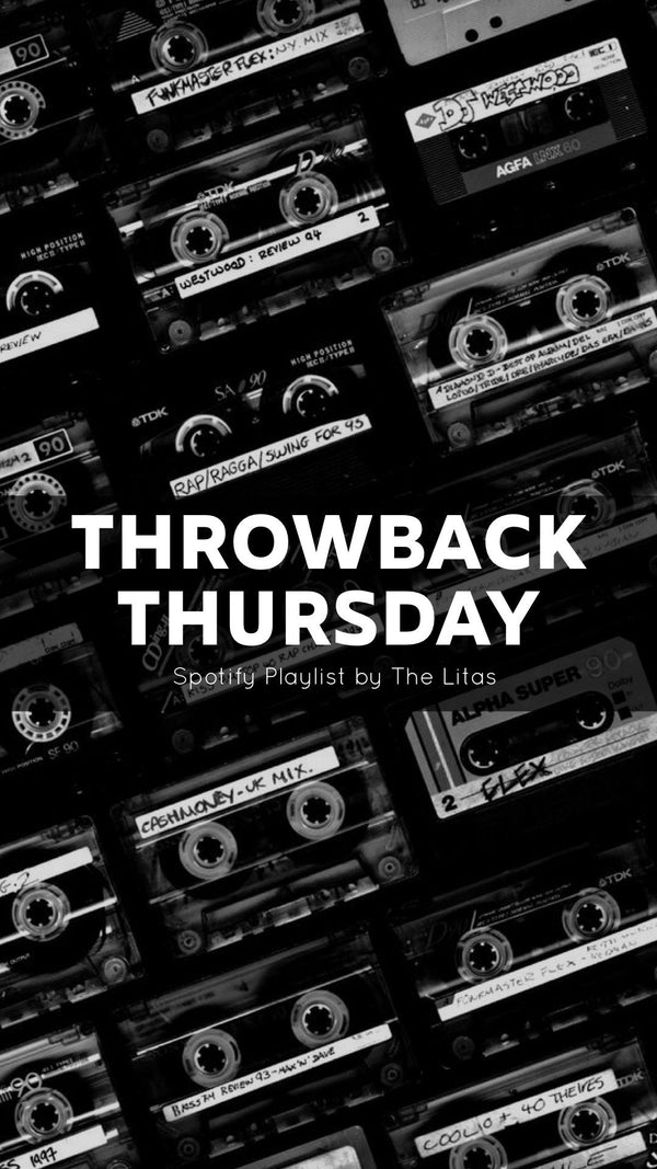 SPOTIFY PLAYLIST: THROWBACK THURSDAY