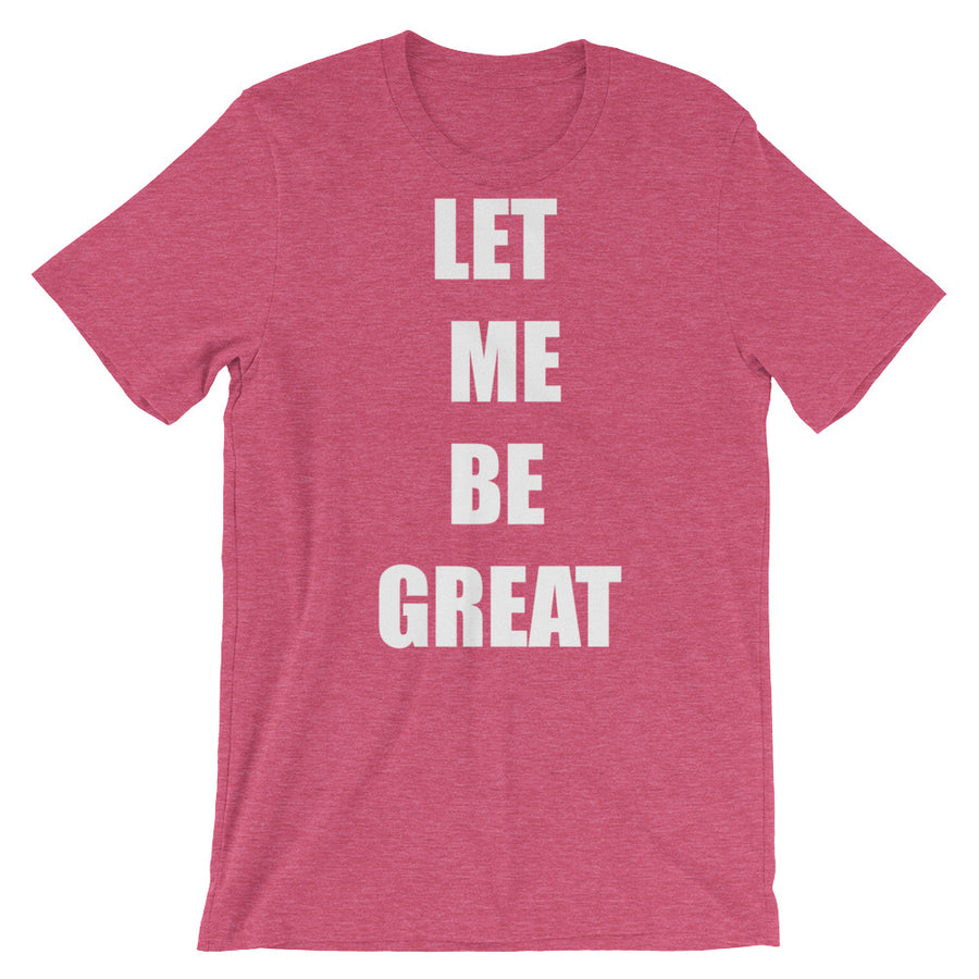 Be Great Unisex Tee (white print)