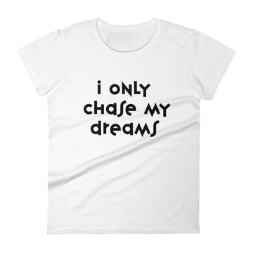 Dream Chaser Ladies' Tee (black print)