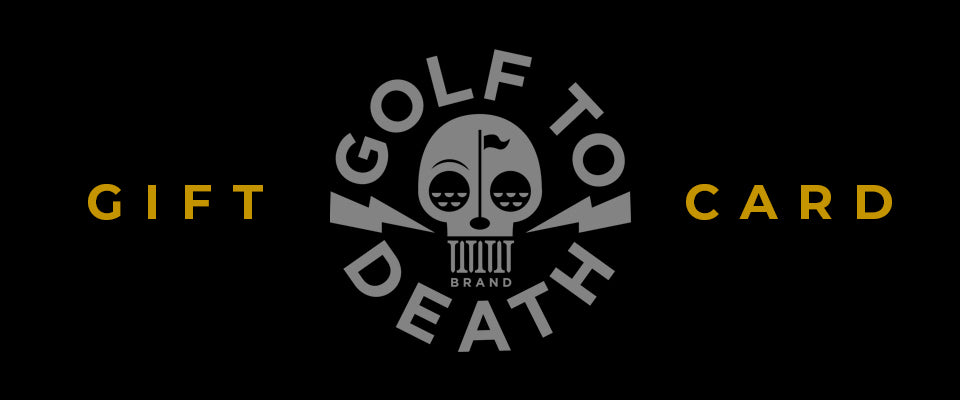 Golf to Death - Gift Card - Golf to Death