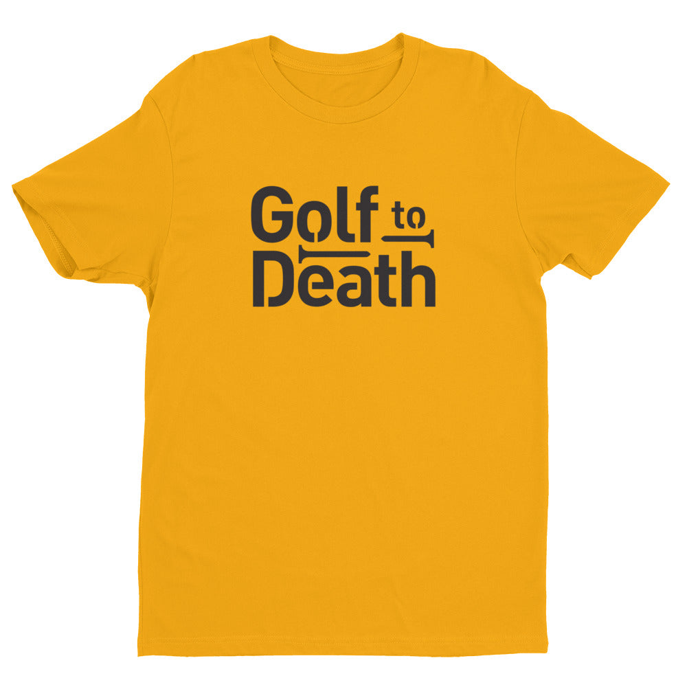 Golf Tees T-shirt - Golf to Death