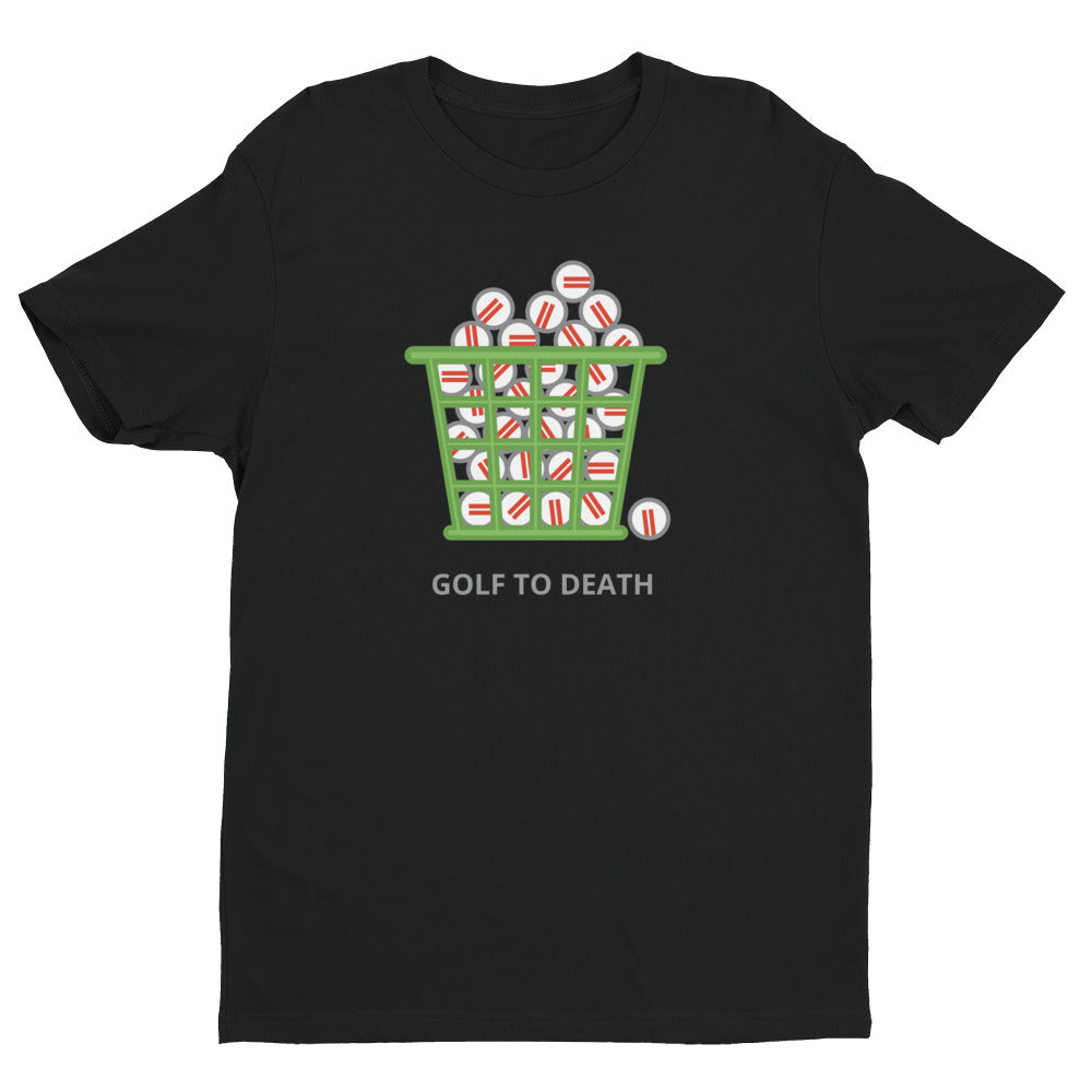 Bucket O Balls T-shirt - Golf to Death