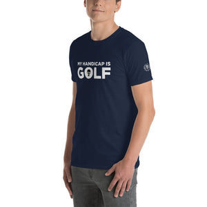 My Handicap is Golf T-Shirt - Golf to Death