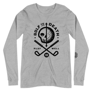 PLAY WELL - Unisex Long Sleeve Tee - Golf to Death
